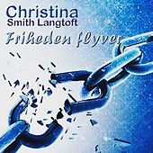 Friheden Flyver von Christina Smith Langtoft