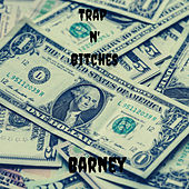 Trap n' Bitches de Barney