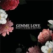Gimme Love (Freestyle) de BazeTu