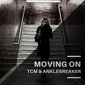 Moving On by Tcm