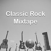 Classic Rock Mixtape de Various Artists