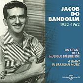 Jacob do Bandolim 1952-1962 (Un géant de la musique brésilienne) von Jacob Do Bandolim