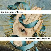 Ten Thousand Feet and Rising by Gentlemen Of Leisure
