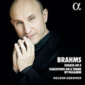 Brahms: Sonata No.3, Op. 5 & Variations on a Theme by Paganini van Nelson Goerner