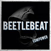Beetlebeat de EDM Power