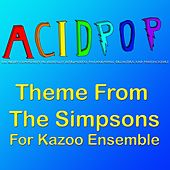 Theme from the Simpsons (For Kazoo Ensemble) von A.C.I.D.P.O.P.