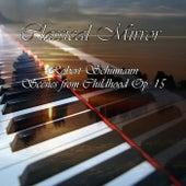 Classical Mirror: Scenes from Childhood, Op. 15 (Kinderszenen) de Classical Mirror