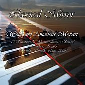 Classical Mirror: 12 Variations on Song Ah, Vous Dirai-Je Maman in C Major, K.265 (Twinkle, Twinkle, Little Star) de Classical Mirror