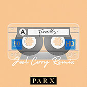 Finally (Joel Corry Remix) by Parx