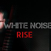 Rise de The White Noise
