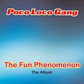 The Fun Phenomenon by Poco Loco Gang