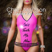Can't Touch Me Now von Chrizz Morisson