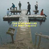 I'll Wait (Acoustic) by The Strumbellas