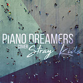 Piano Dreamers Cover Stray Kids (Instrumental) von Piano Dreamers