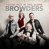 You're Not In This Alone (Single) by The Browders