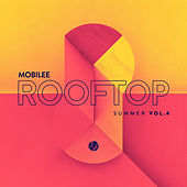 Mobilee Rooftop Summer Vol. 4 von Various Artists