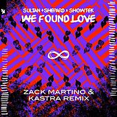 We Found Love (Zack Martino & Kastra Remix) de Sultan + Shepard