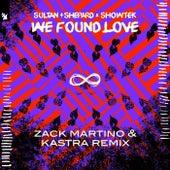 We Found Love (Zack Martino & Kastra Remix) de Sultan + Shepard