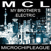My Brother's Electric (Radio Edit) von MCL Micro Chip League