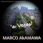A Veces by Marco Akamawa