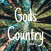 Gods Country by David J