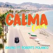 Calma (Flamenco) [feat. Roberts Polanco] de Davinci