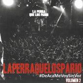 #deacamevoysinvoz, Vol. 2 (En Vivo) de La Perra Que Los Parió