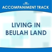 Living in Beulah Land by Mansion Accompaniment Tracks