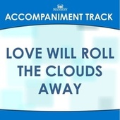 Love Will Roll the Clouds Away di Mansion Accompaniment Tracks