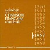 Anthologie de la chanson française : 1957 de Various Artists