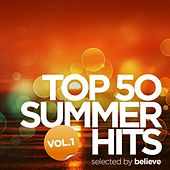 Top 50 Summer Hits, Vol. 1 (Selected By Believe) de Various Artists