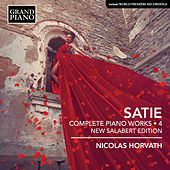 Satie: Complete Piano Works, Vol. 4 (New Salabert Edition) by Nicolas Horvath