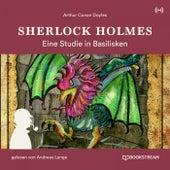 Sherlock Holmes: Eine Studie in Basilisken von Sherlock Holmes