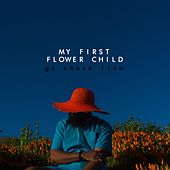 My First Flower Child by Chase Flow