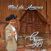 Mal de Amores by Gustavo MS