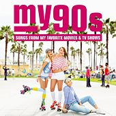My90s: Songs from My Favorite Movies and TV Shows von Various Artists