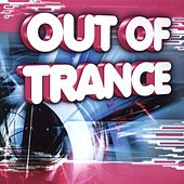 Out Of Trance by Various Artists