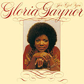 I've Got You (Expanded Edition) by Gloria Gaynor