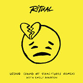 Using (Sound Of Fractures Remix) by R I T U A L