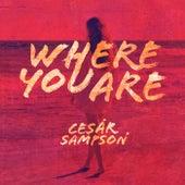 Where You Are von Cesár Sampson