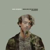 Medicine For My Brain (Acoustic) de Sam Johnson