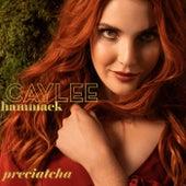 Preciatcha by Caylee Hammack