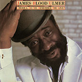 America - Do You Remember The Love? by James Blood Ulmer