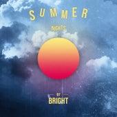 Summer Nights by Bright