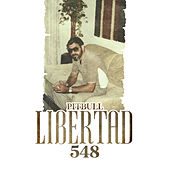 Libertad 548 by Pitbull