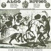 Algo Ritmo (Club Musical Oriente Cubano) by Various Artists