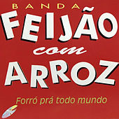 Forró pra Todo Mundo von Banda Feijão Com Arroz