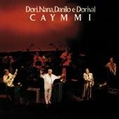 Dori, Nana, Danilo e Dorival Caymmi (Ao Vivo No Rio De Janeiro / 1987) de Danilo Caymmi