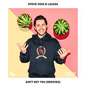 Ain't Got You (Remixes) by Steve Void