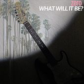 What Will It Be? by Zero
